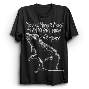 27452a2a1 Tory Rat – You're Never More Than 10 Feet From A Tory T-Shirt