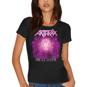 a329741e6c77 Anthrax Ladies For All Queens (Skinny Fit) T-Shirt