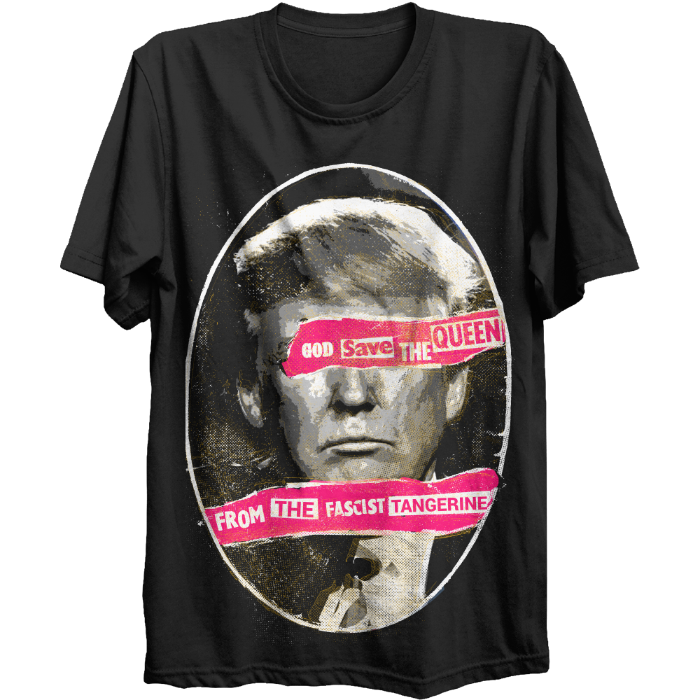 God Save The Queen From The Fascist Tangerine T-Shirt
